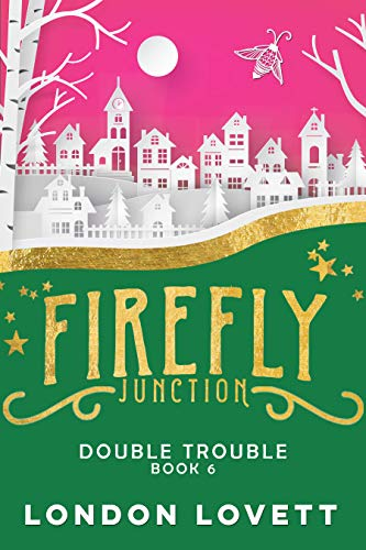 Double Trouble (Firefly Junction Cozy Mystery Book 6)