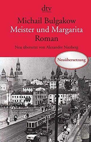 Meister und Margarita: Roman: Roman, Neu übersetzt von Alexander Nitzberg