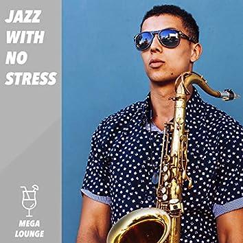 Jazz with No Stress