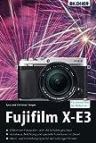 Fujifilm X-E3: Für bessere Fotos von Anfang an! (German Edition)