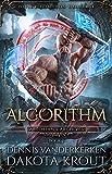 Algorithm: A Divine Dungeon Series (Artorian's Archives Book 7)
