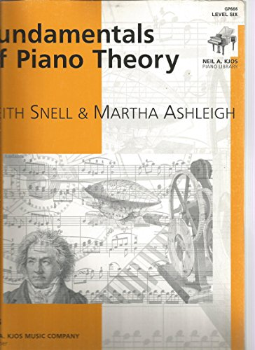 By Keith Snell and Martha Ashleigh Fundamentals of Piano Theory, Level 6 (GP666) [Paperback]