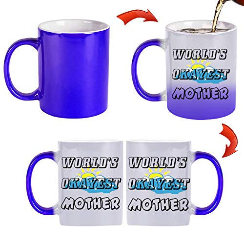 World's Okayest Mother 11 oz Mug Inside The Color Cup Color Changing Cup, The Best Gift Cup, Birthday Present.Multiple Colors to Choose from