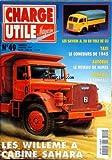 CHARGE UTILE MAGAZINE [No 49] du 01/01/1997 - LES WILLEME A CABINE SAHARA - LES SAVIEM JL 20 EN TOLE DE CIJ - TAXI - LE CONCOURS DE 1945 - LE RESEAU DE NIMES - LES FARMALL