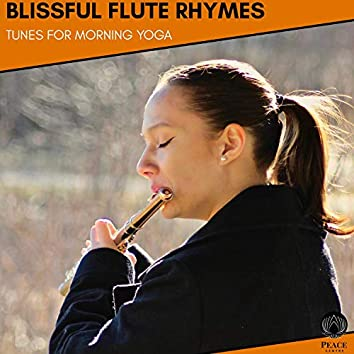 Blissful Flute Rhymes - Tunes For Morning Yoga