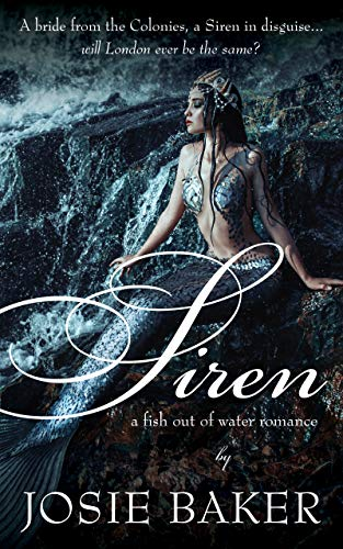 Siren: A fish out of water romance by [Josie Baker]