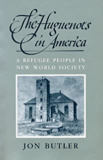 The Huguenots in America: A Refugee People in New World Society