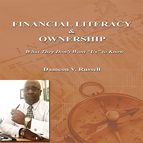 """Financial Literacy & Ownership: What They Don't Want """"Us"""" to Know Titelbild"""