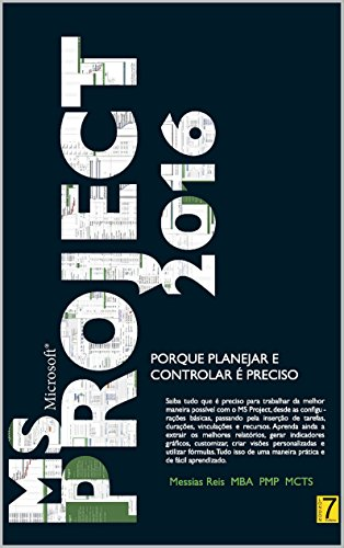 MS Project 2016: Porque Planejar e Controlar é Preciso (Portuguese Edition)