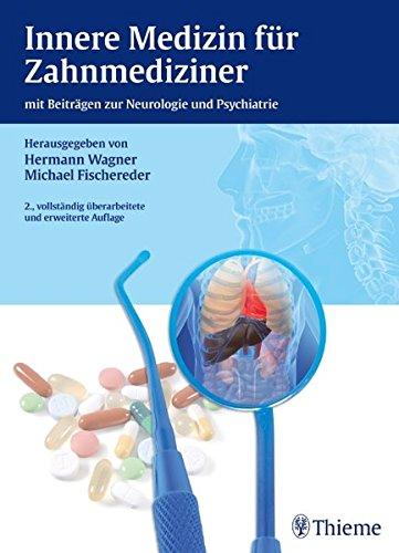 Innere Medizin für Zahnmediziner: mit Beiträgen zur Neurologie und Psychiatrie (ZMK Praxis)