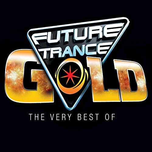 Future Trance Gold - The Very Best Of [Explicit]