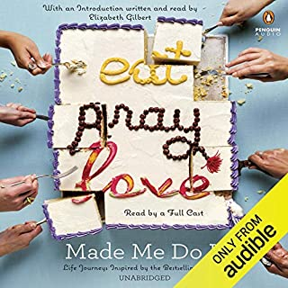 Eat Pray Love Made Me Do It     Life Journeys Inspired by the Best-Selling Memoir              By:                                                                                                                                 Elizabeth Gilbert - introduction,                                                                                        Rebecca Asher,                                                                                        Victoria Russell,                   and others                          Narrated by:                                                                                                                                 Emily Rankin,                                                                                        Jorjeana Marie,                                                                                        Ariana Delawari,                   and others                 Length: 6 hrs and 13 mins     8 ratings     Overall 4.5