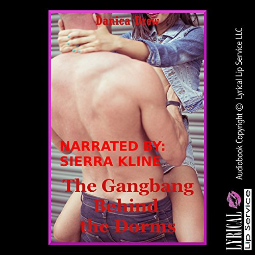 The Gangbang Behind the Dorms audiobook cover art