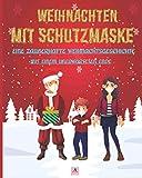 WEIHNACHTEN MIT SCHUTZMASKE: Eine zauberhafte Weihnachtsgeschichte mit einem unerwarteten Ende