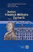 Justus Friedrich Wilhelm Zacharia: Studien Zu Leben Und Werk (Germanisch-Romanische Monatsschrift: Beihefte)