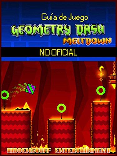Guía De Juego Geometry Dash Meltdown No Oficial (Spanish Edition)