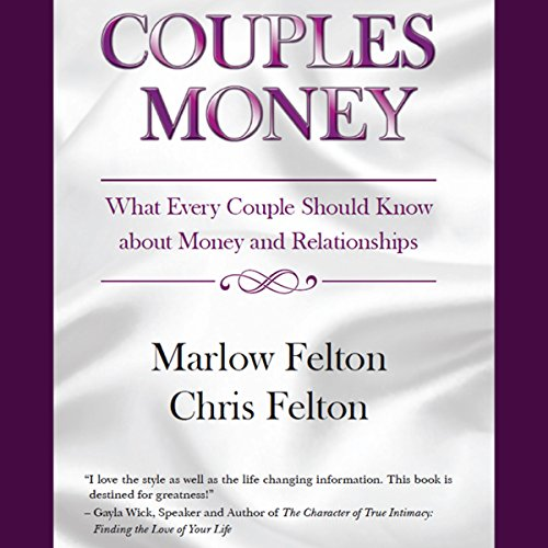 Couples Money     What Every Couple Should Know About Money and Relationships              By:                                                                                                                                 Marlow Felton,                                                                                        Chris Felton                               Narrated by:                                                                                                                                 Lisa Baarns,                                                                                        Don Baarns                      Length: 3 hrs and 7 mins     14 ratings     Overall 4.4