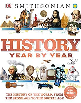 History Year by Year  The History of the World from the Stone Age to the Digital Age