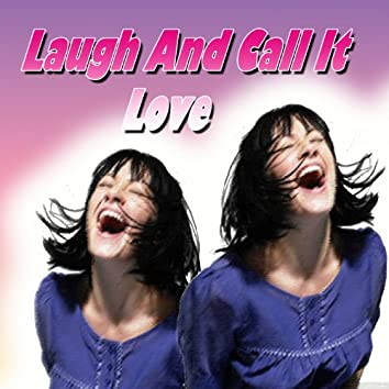 Laugh and Call It Love (feat. Beatrice Lillie, Georgie Stoll, Fred MacMurray, Donald O'Connor, Woody Herman's Woodchoppers, Shirley Ross, Female Trio & The Music Maids, Matty Malneck)