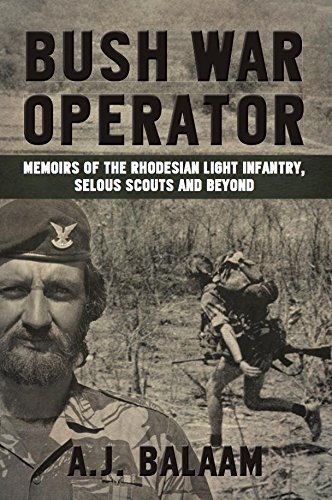 Bush War Operator: Memoirs of the Rhodesian Light Infantry, Selous Scouts and beyond (English Edition)
