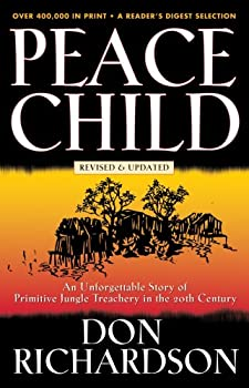 Peace Child  An Unforgettable Story of Primitive Jungle Treachery in the 20th Century