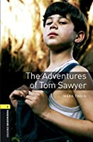 The Adventures of Tom Sawyer (Oxford Bookworms Library)