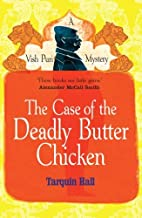 The Case of the Deadly Butter Chicken (Vish Puri 3) by Tarquin Hall (11-Jul-2013) Paperback