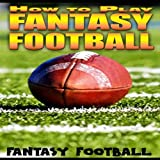 Tips For Selecting Your Fantasy Football League