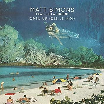 Open Up (Dis Le Moi)