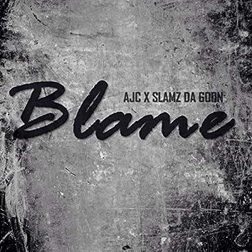 Blame (feat. Slamz Da Goon)