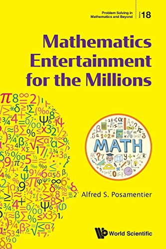 Mathematics Entertainment for the Millions (Problem Solving in Mathematics and Beyond)
