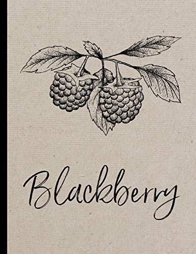 Blackberry: Blackberrry cover wide lined notebook for writing recipes, general notes, keeping a journal, writing to do lists, gift for jam makers, ... Attractive watercolor blackberry design
