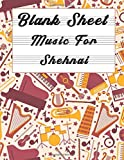 Blank Sheet Music For Shehnai: Music Manuscript Paper, Clefs Notebook,(8.5 x 11 IN) 110 full staved sheet, Musicians Notebook, music sketchbook, ... | gifts Standard for students / Professionals