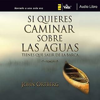 Si Quieres Caminar Sobre Las Aguas Tiene Que Salir De La Barca audiobook cover art