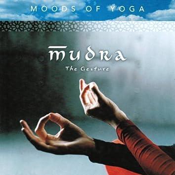 Moods of Yoga : Mudra