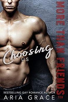 Choosing Us: M/M Romance (More Than Friends Book 10) by [Aria Grace]