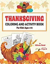 Thanksgiving Coloring and Activity Book for Kids Ages 4-8: Fun and Learning Workbook for Children with Coloring Pages, Maze Puzzles, Dot to Dot, Spot the Difference, and More!