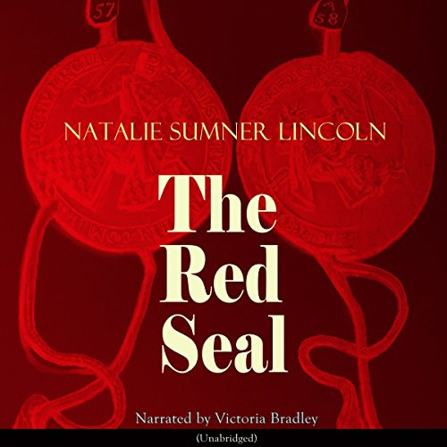 The Red Seal                   By:                                                                                                                                 Natalie Sumner Lincoln                               Narrated by:                                                                                                                                 Victoria Bradley                      Length: 5 hrs and 32 mins     Not rated yet     Overall 0.0