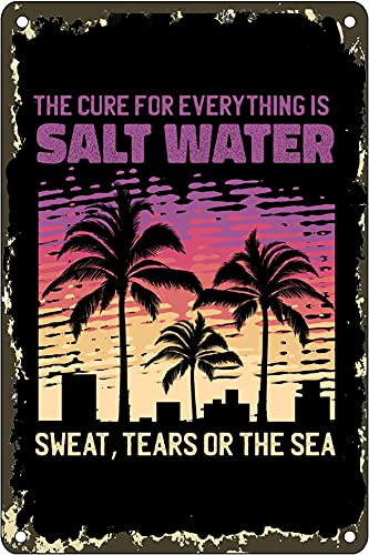The Cure for Everything is Salt Water Sweat Tears or The Sea Tin Sign Retro Metal Sign Vintage Wall Decor Poster Bedroom Cafe Office Bar 8×12 Inch
