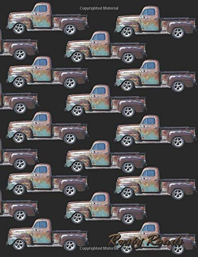 Rusty Roads: 1948 Ford Truck Journal 100 Lined Pages Featuring Ole Rusty...