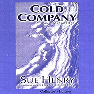 Cold Company     An Alaska Mystery              By:                                                                                                                                 Sue Henry                               Narrated by:                                                                                                                                 Mary Peiffer                      Length: 7 hrs and 43 mins     33 ratings     Overall 4.2
