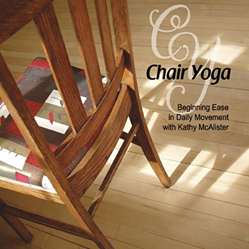 Chair Yoga: Beginning Ease in Daily Movement
