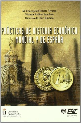 Prácticas de historia económica mundial y de España (Libros profesionales)