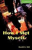 How I met myself - reader lycee b1 (CAMBRIDGE)