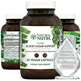 Natural Nutra Ultimate Blood Sugar Support, Chromium and Cinnamon Maintain Normal Blood and Diabetes Sugar Levels, Glucose and Weight Loss Supplement 60 Vegan and Vegetarian Capsules