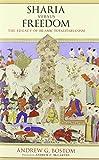 Sharia Versus Freedom: The Legacy of Islamic Totalitarianism - Andrew G. Bostom