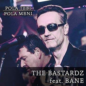 Pola Tebi, Pola Meni (feat. Bane)