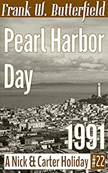 Pearl Harbor Day, 1991 (A Nick & Carter Holiday Book 22) by [Frank W. Butterfield]