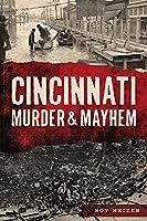 Cincinnati Murder & Mayhem
