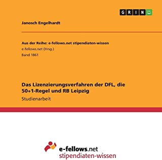 Das Lizenzierungsverfahren Der Dfl, Die 50+1-Regel Und RB Leipzig (German Edition)